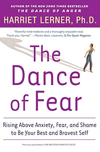 The Dance of Fear: Rising Above the Anxiety, Fear, and Shame to Be Your Best and Bravest Self 9780060081584
