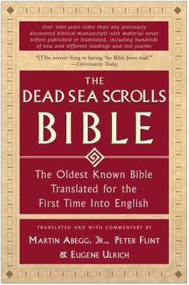 The Dead Sea Scrolls Bible: The Oldest Known Bible Translated for the First Time Into English 9780060600648