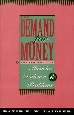 The Demand for Money: Theories, Evidence, and Problems