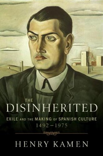 The Disinherited: Exile and the Making of Spanish Culture, 1492-1975 9780060730864