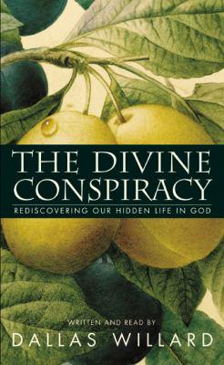 The Divine Conspiracy: The Divine Conspiracy