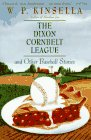 The Dixon Cornbelt League: And Other Baseball Stories