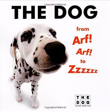 The Dog from Arf! Arf! to Zzzzzz