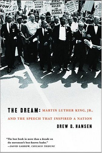 The Dream: Martin Luther King, Jr., and the Speech That Inspired a Nation 9780060084776