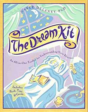 The Dream Kit: An All-In-One Toolkit for Understanding Your Dreams 9780062512840