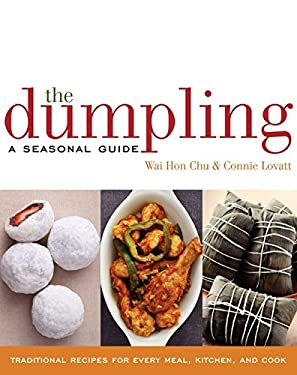 The Dumpling: A Seasonal Guide 9780060817381