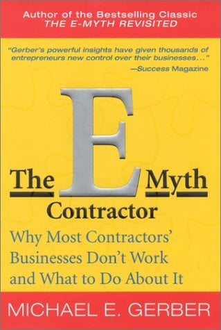 The E-Myth Contractor: Why Most Contractors' Businesses Don't Work and What to Do about It 9780066214689