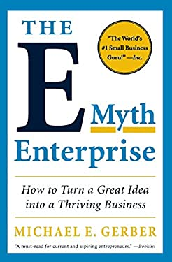 The E-Myth Enterprise: How to Turn a Great Idea Into a Thriving Business 9780061733826