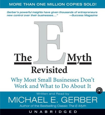 The E-Myth Revisited: Why Most Small Businesses Don't Work and What to Do about It 9780060755591