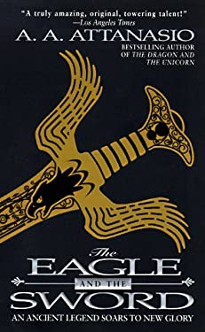 The Eagle and the Sword: An Arthurian Epic