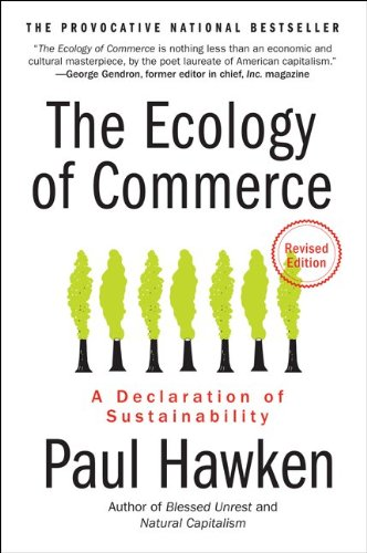 The Ecology of Commerce: A Declaration of Sustainability 9780061252792