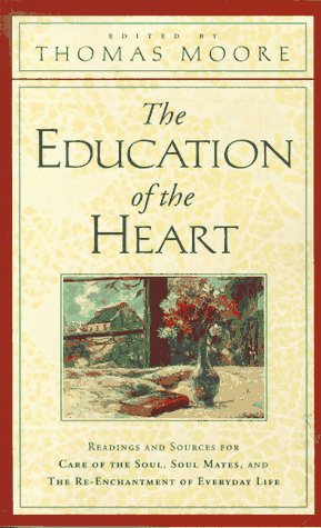 The Education of the Heart: Readings and Sources from Care of the Soul, Soul Mates