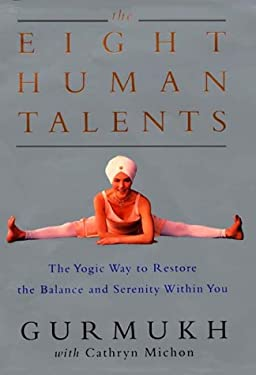 The Eight Human Talents: The Yogic Way to Restore the Balance and Serenity Within You 9780060195489