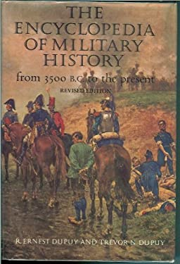 The Encyclopedia of Military History from 3500 B.C. to the Present