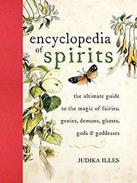 The Encyclopedia of Spirits: The Ultimate Guide to the Magic of Fairies, Genies, Demons, Ghosts, Gods and Goddesses 9780061350245