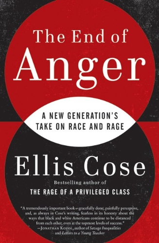 The End of Anger: A New Generation's Take on Race and Rage 9780061998553