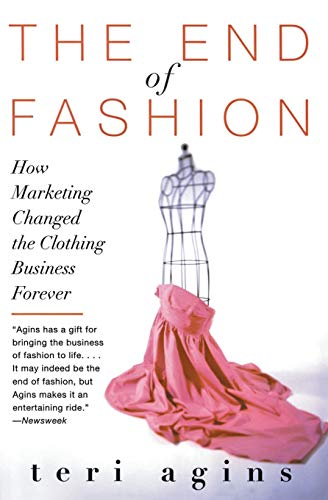 The End of Fashion: How Marketing Changed the Clothing Business Forever 9780060958206