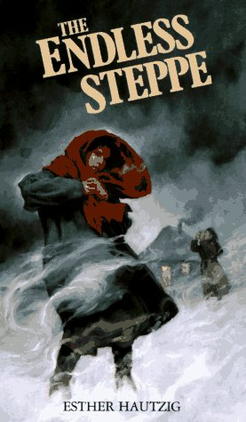 The Endless Steppe (Rack): Growing Up in Siberia