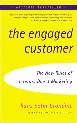 The Engaged Customer: The New Rules of Internet Direct Marketing 9780066620794