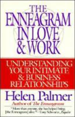 The Enneagram in Love and Work: Understanding Your Intimate and Business Relationships 9780062507211