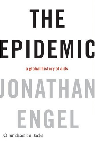 The Epidemic: A Global History of AIDS 9780061144882
