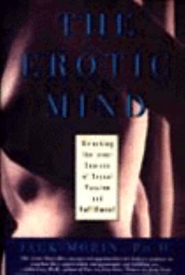 The Erotic Mind: Unlocking the Inner Sources of Sexual Passion and Fulfillment 9780060169756