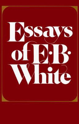 The Essays of E. B. White