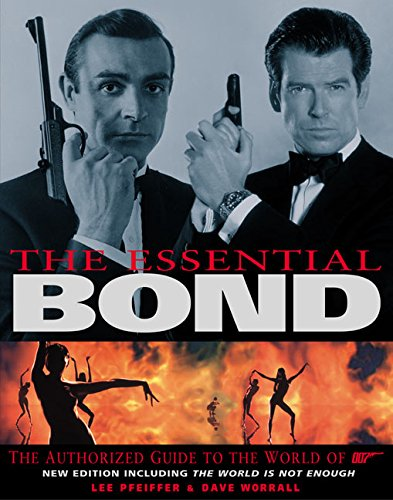 The Essential Bond (Revised): The Authorized Guide to the World of 007