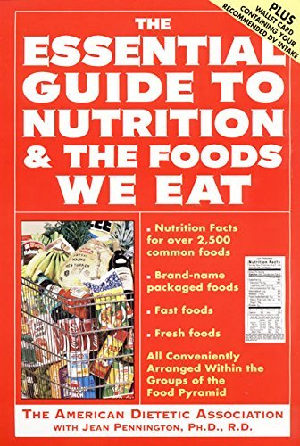 The Essential Guide to Nutrition and the Foods We Eat
