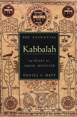 The Essential Kabbalah: The Heart of Jewish Mysticism 9780062511638