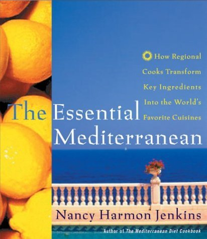 The Essential Mediterranean: How Regional Cooks Transform Key Ingredients Into the World's Favorite Cuisines 9780060196516