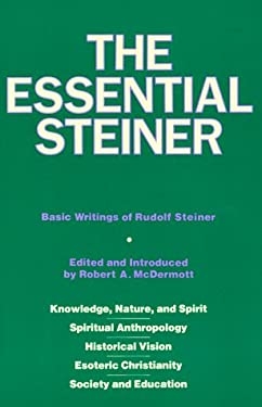 The Essential Steiner: Basic Writings of Rudolf Steiner