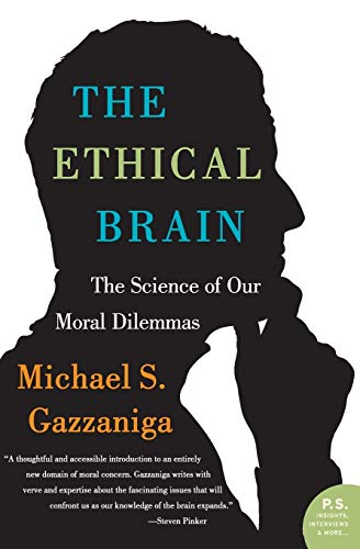 The Ethical Brain: The Science of Our Moral Dilemmas 9780060884734