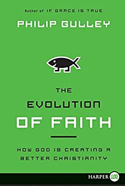 The Evolution of Faith: How God Is Creating a Better Christianity 9780062065278