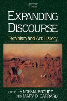 The Expanding Discourse: Feminism & Art History 9780064302074