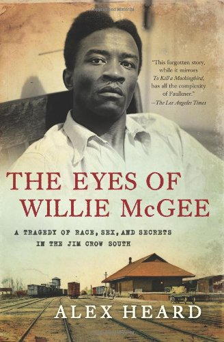 The Eyes of Willie McGee: A Tragedy of Race, Sex, and Secrets in the Jim Crow South 9780061284168
