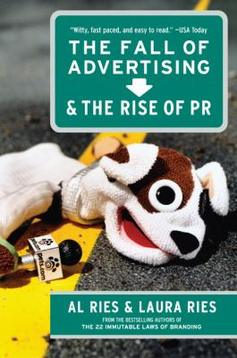 The Fall of Advertising and the Rise of PR 9780060081997