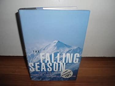 The Falling Season: Inside the Life and Death Drama of Aspen's Mountain Rescue Team