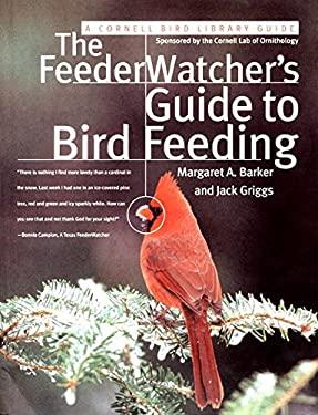 The Feederwatcher's Guide to Bird Feeding