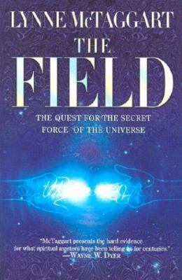 The Field: The Quest for the Secret Force of the Universe 9780060931179