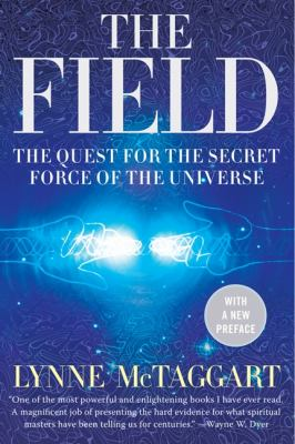 The Field: The Quest for the Secret Force of the Universe 9780061435188