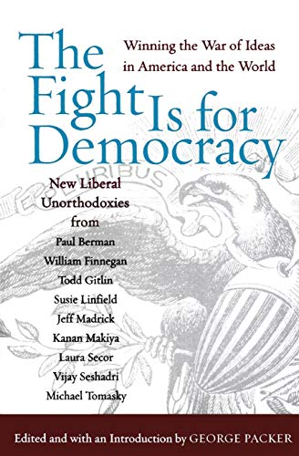 The Fight Is for Democracy: Winning the War of Ideas in America and the World