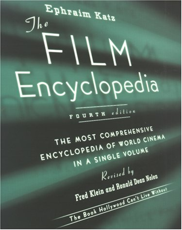 The Film Encyclopedia, 4th Edition: The Most Comprehensive Encyclopedia of World Cinema in a Single Volume 9780062737557