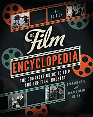 The Film Encyclopedia: The Complete Guide to Film and the Film Industry 9780062026156