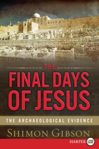 The Final Days of Jesus LP: The Archaeological Evidence 9780061720000