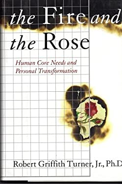 The Fire and the Rose: Human Needs and Personal Transformation