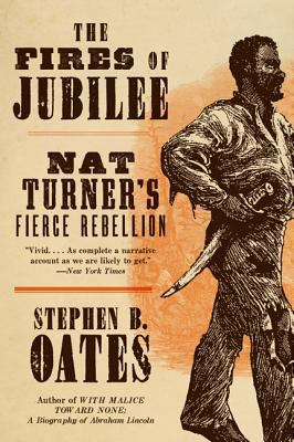 The Fires of Jubilee: Nat Turner's Fierce Rebellion 9780060916701