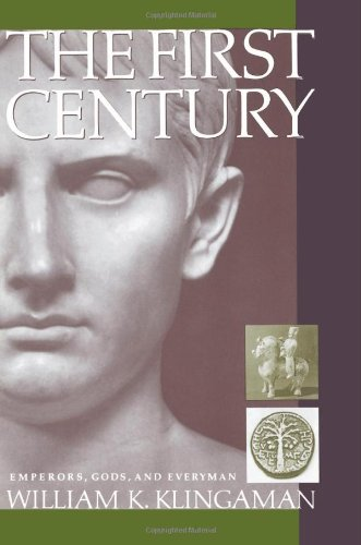 The First Century: Emperors, Gods, and Everyman 9780060921279