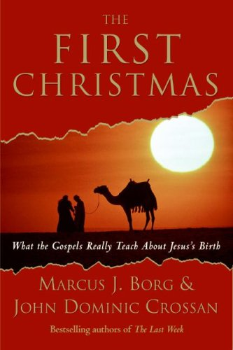 The First Christmas: What the Gospels Really Teach about Jesus's Birth 9780061430701