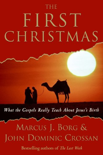 The First Christmas: What the Gospels Really Teach about Jesus's Birth 9780061430718